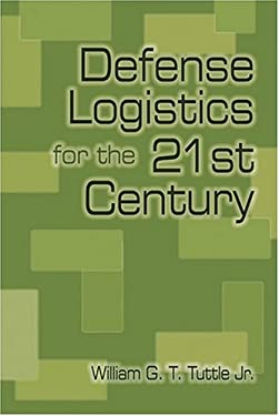 Defense Logistics for the 21st Century 9781591148838