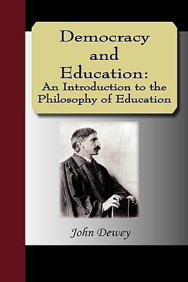 Democracy and Education: An Introduction to the Philosophy of Education 9781595475480