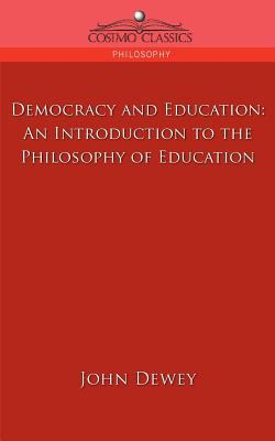 Democracy and Education: An Introduction to the Philosophy of Education 9781596054080