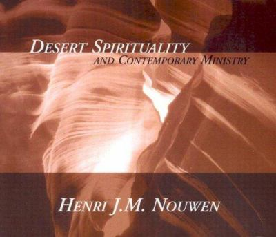 Desert Spirituality and Contemporary Ministry 9781594710810