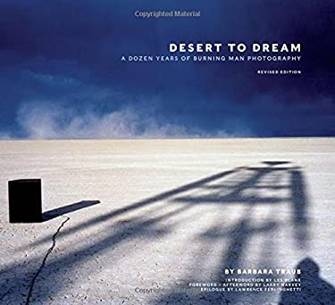 Desert to Dream: A Dozen Years of Burning Man Photography 9781597020268