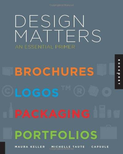 Design Matters: An Essential Primer 9781592537389