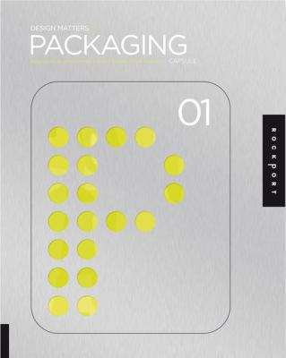 Design Matters: Packaging 01: An Essential Primer for Today's Competitive Market 9781592533428