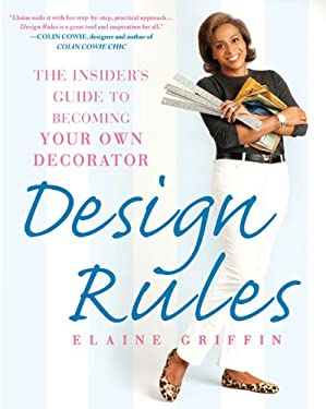 Design Rules: The Insider's Guide to Becoming Your Own Decorator 9781592405060