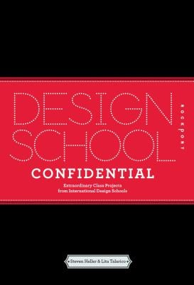 Design School Confidential: Extraordinary Class Projects from the International Design Schools 9781592535484