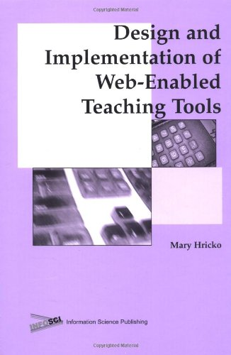 Design and Implementation of Web-Enabled Teaching Tools 9781591401070