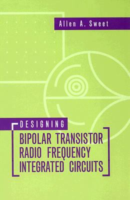 Designing Bipolar Transistor Radio Frequency Integrated Circuits 9781596931282