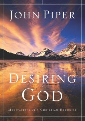 Desiring God: Meditations of a Christian Hedonist 9781590521199