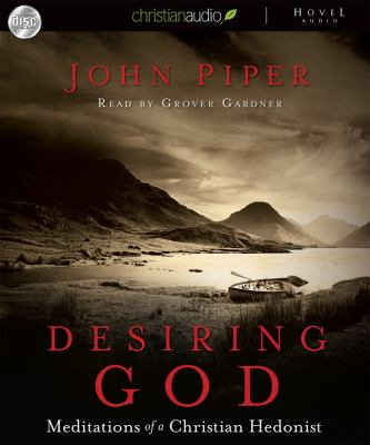 Desiring God: Meditations of a Christian Hedonist 9781596441040