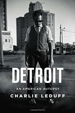 Detroit: An American Autopsy 9781594205347