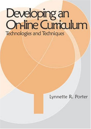 Developing an Online Educational Curriculum: Technologies and Techniques 9781591401360