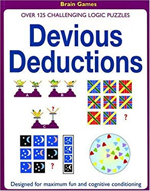 Devious Deductions: Over 125 Challenging Logic Puzzles 9781592235735