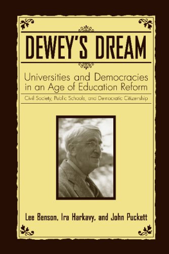 Dewey's Dream: Universities and Democracies in an Age of Education Reform: Civil Society, Public Schools, and Democratic Citizenship 9781592135929