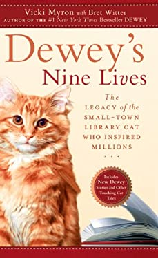 Dewey's Nine Lives: The Legacy of the Small-Town Library Cat Who Inspired Millions 9781594134722