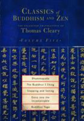 Dhammapada, the Buddhist I Ching, Stopping and Seeing, Entry Into the Inconceivable, Buddhist Yoga 9781590302224