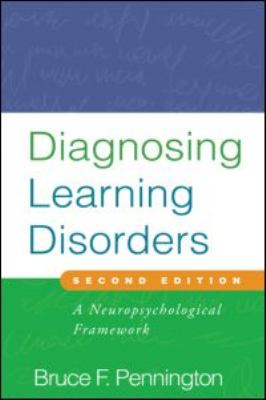 Diagnosing Learning Disorders: A Neuropsychological Framework 9781593857141
