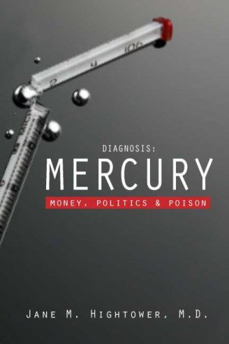 Diagnosis: Mercury: Money, Politics, and Poison 9781597263955