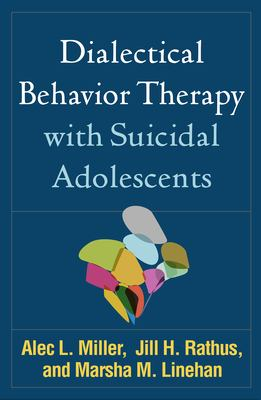 Dialectical Behavior Therapy with Suicidal Adolescents 9781593853839
