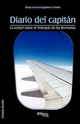 Diario del Capitan. La Verdad Sobre El Triangulo de Las Bermudas 9781597544511