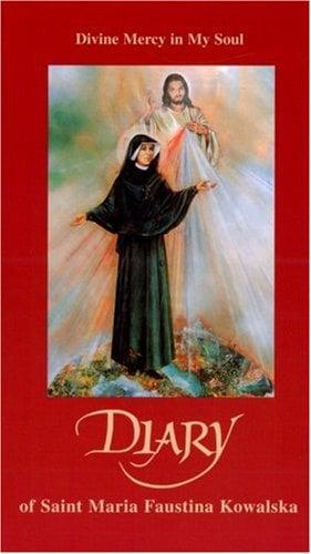 Diary of Saint Maria Faustina Kowalska: Divine Mercy in My Soul 9781596141100