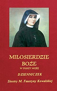 Diary of Saint Maria Faustina Kowalska: Divine Mercy in My Soul 9781596141575
