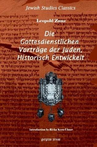Die Gottesdienstlichen Vortr?ge Der Juden, Historisch Entwickelt 9781593330347