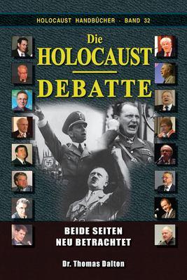 Die Holocaust-Debatte: Beide Seiten neu betrachtet (Holocaust Handbcher)