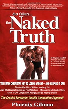 Diet Failure...the Naked Truth: The Brain Chemistry Key to Losing Weight - And Keeping It Off! 9781599759180