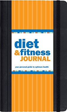 Diet & Fitness Journal: Your Personal Guide to Optimum Health