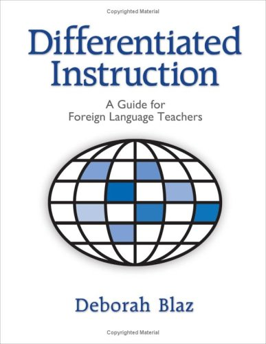 Differentiated Instruction: A Guide for Foreign Language Teachers 9781596670204