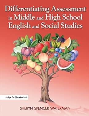 Differentiating Assessment in Middle and High School English and Social Studies 9781596671119