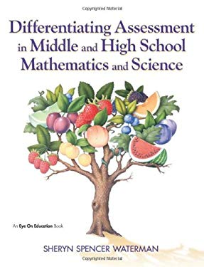 Differentiating Assessment in Middle and High School Mathematics and Science 9781596671072