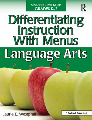 Differentiating Instruction with Menus, Grades K-2: Language Arts 9781593634957