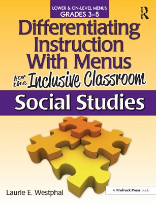 Differentiating Instruction with Menus for the Inclusive Classroom: Social Studies, Grades 3-5