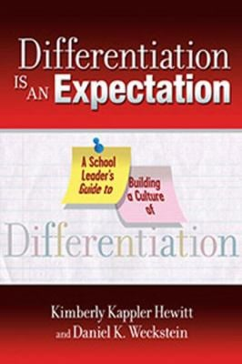 Differentiation Is an Expectation: A School Leader's Guide to Building a Culture of Differentiation