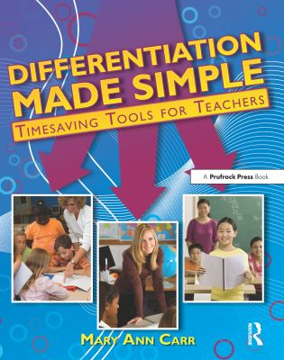 Differentiation Made Simple: Timesaving Tools for Teachers 9781593633653