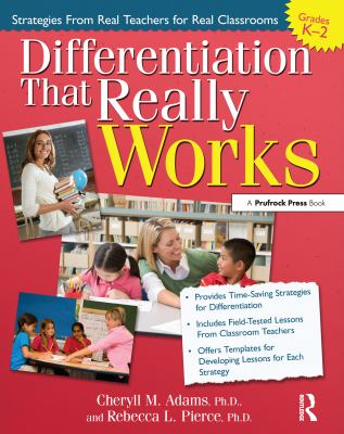 Differentiation That Really Works, Grades K-2: Strategies from Real Teachers for Real Classrooms 9781593634919
