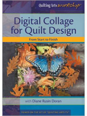 Digital Collage for Quilt Design from Start to Finish 9781596688636