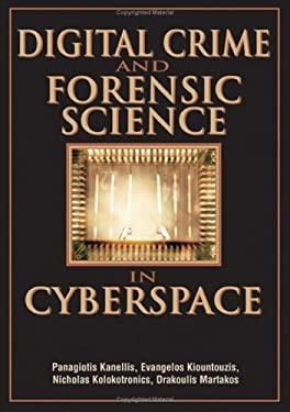 Digital Crime and Forensic Science in Cyberspace 9781591408727