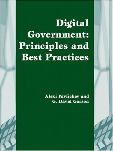 Digital Government: Principles and Best Practices 9781591401223