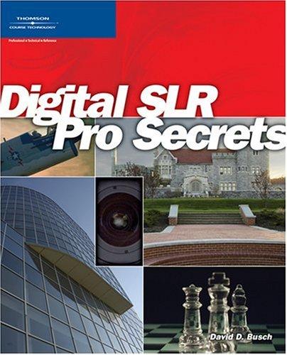 Digital SLR Pro Secrets 9781598630190