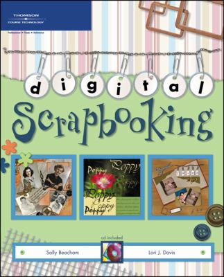 Digital Scrapbooking [With CDROM] 9781592005031