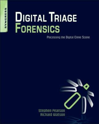Digital Triage Forensics: Processing the Digital Crime Scene 9781597495967