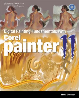 Digitial Painting Fundamentals with Corel Painter 11 [With CDROM] 9781598638936