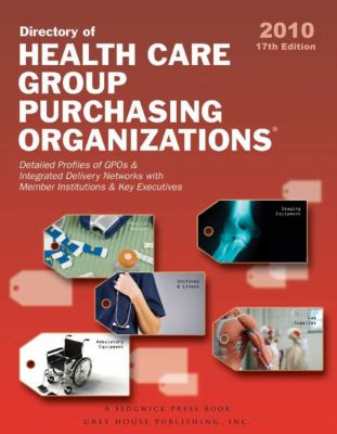 Directory of Healthcare Group Purchasing Organizations 2010 9781592375417