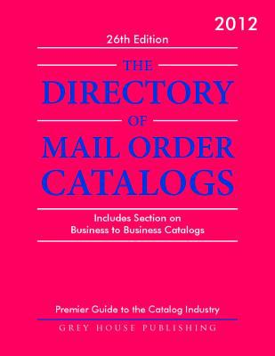 Directory of Mail Order Catalogs 2012 9781592377633
