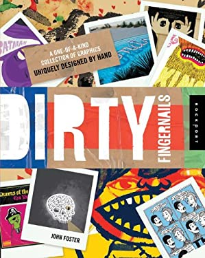 Dirty Fingernails: A One-Of-A-Kind Collection of Graphics Uniquely Designed by Hand 9781592535521