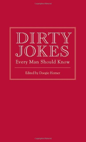 Dirty Jokes Every Man Should Know 9781594744273