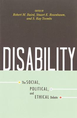 Disability: The Social, Political, and Ethical Debate 9781591026143