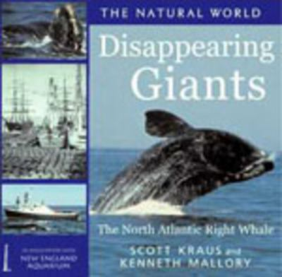 Disappearing Giants: The North Atlantic Right Whale 9781593730048
